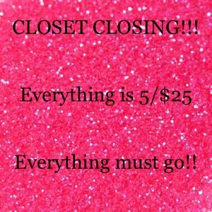 5 for $25 💕 CLOSING SALE!! Everything 5/25
